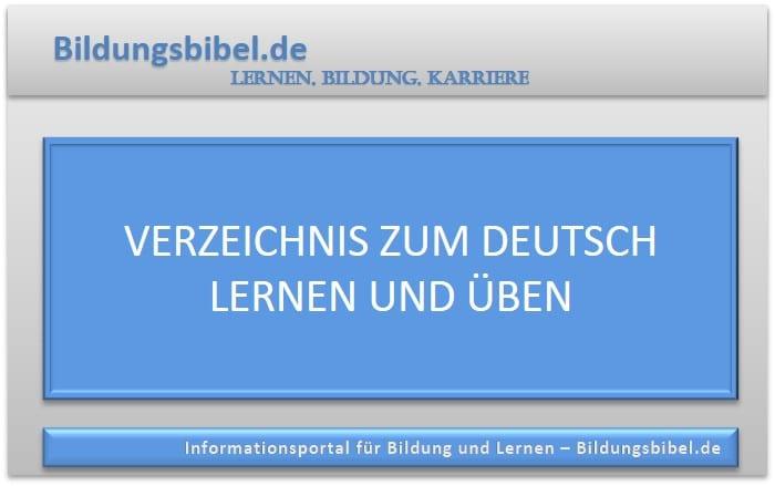 Das Verzeichnis zum Deutsch lernen und üben mit Webseiten, Übungen sowie Fachwissen