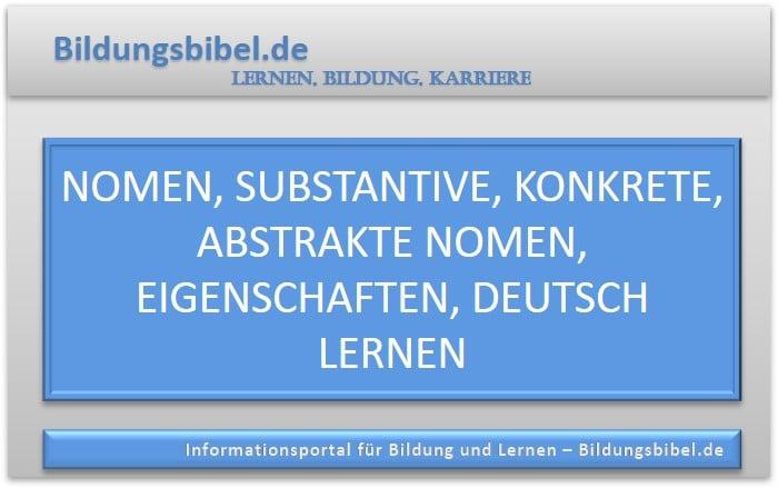 Nomen, Substantive, konkrete, abstrakte Nomen, Eigenschaften, Deutsch lernen