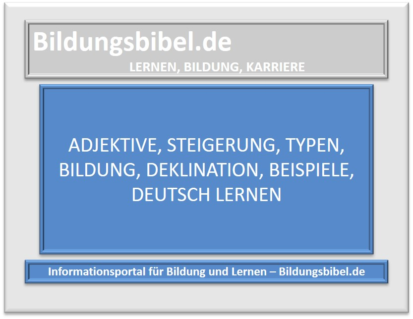 Adjektive bilden, Steigerungsformen, Typen, Deklination, Beispiele, Übungen, Arbeitsblätter zum Deutsch lernen